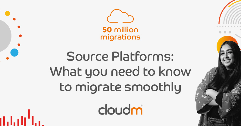 Source Platforms What you need to know to migrate smoothly